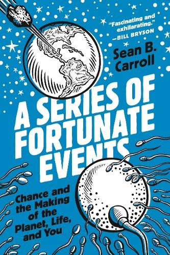 Book Cover: A Series of Fortunate Events: Chance and the Making of the Planet, Life, and You
