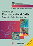 Pharmaceutical Salts: Properties, Selection, and Use (International Union of Pure and Applied Chemistry (Hardcover))
