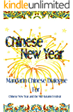 Chinese New Year: Mandarin Chinese Dialogue for the Chinese New Year and the Mid-Autumn Festival (English Edition)