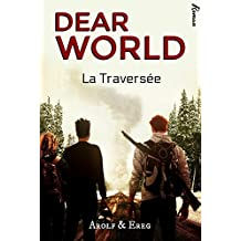 DEAR WORLD (M/M - Post-Apocalypse): Tome 1 - La Traversée (French Edition)