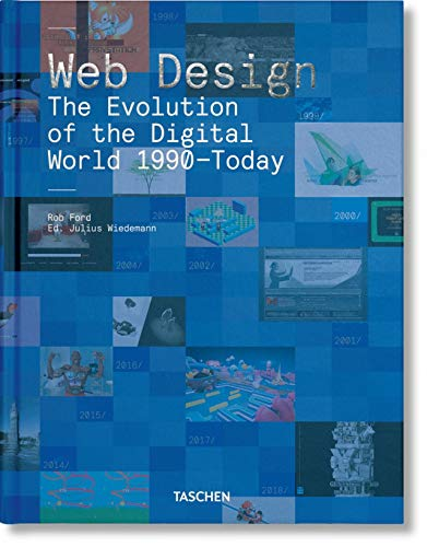Web Design. The Evolution of the Digital World 1990-Today (multilingual Edition)