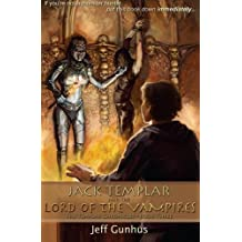 Jack Templar And The Lord Of The Vampires (The Templar Chronicles) (Volume 3)