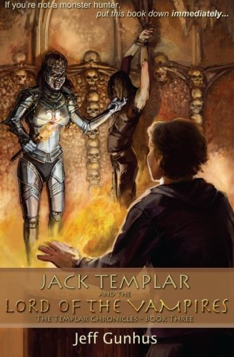 Jack Templar And The Lord Of The Vampires (The Templar Chronicles) (Volume 3) pdf