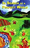 In Search of a Perfect World, Michael Sullivan, 1420841610