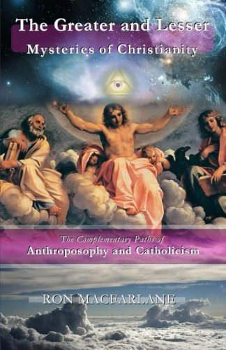 The Greater and Lesser Mysteries of Christianity: The ...