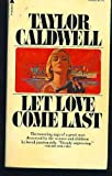 Let Love Come Last, Taylor Caldwell, 0515079197