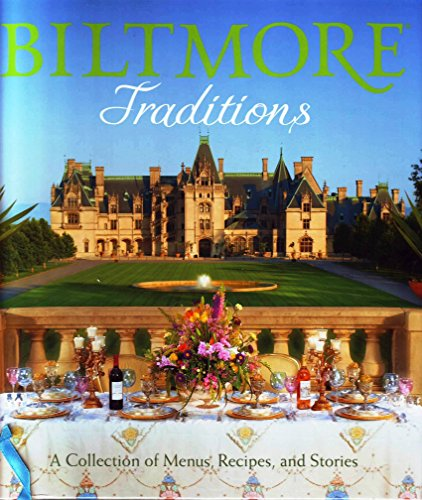 - Biltmore Traditions: A Collection of Menus, Recipes, and Stories