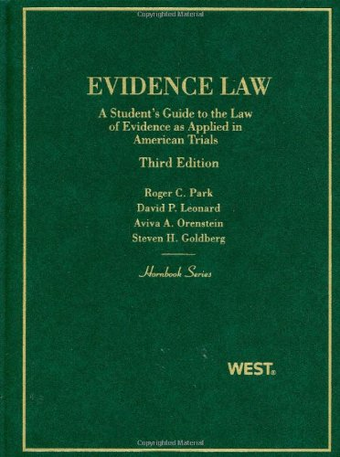 Evidence Law, A Student's Guide to the Law of Evidence as Applied in American Trials (Hornbooks)