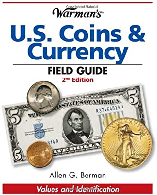 Warman's U S  Coins & Currency Field Guide: Values and