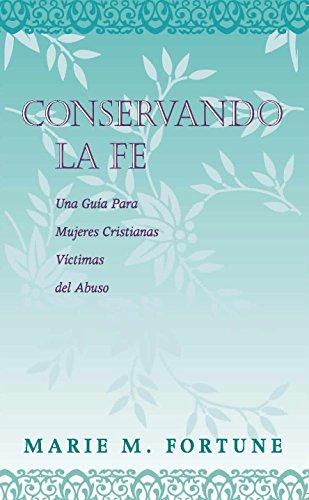 Conservando La Fe Una Guia Para Mujeres Cristianas Victimas Del