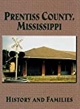 img - for Prentiss County, Mississippi: History and Families book / textbook / text book