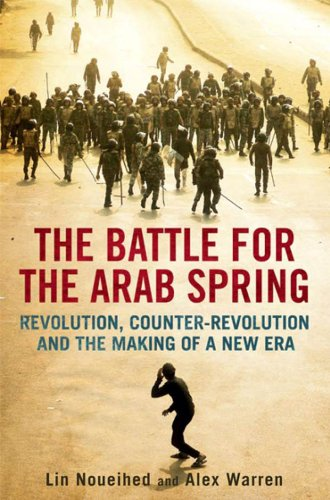 The battle for the arab spring revolution counter revolution and the battle for the arab spring revolution counter revolution and the making of fandeluxe Choice Image