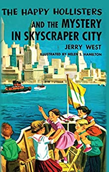 The Happy Hollisters and the Mystery in Skyscraper City: (Volume 17) by [West, Jerry]