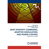 JOINT DIVERSITY COMBINING, ADAPTIVE MODULATION, AND POWER CONTROL: Performance Analysis
