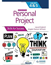 Personal Project for the IB MYP 4&5: Skills for Success Second edition: Skills for Success