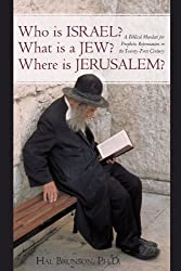 Who is Israel? What is a Jew? Where is Jerusalem?: A Biblical Mandate for Prophetic Reformation in the Twenty-First Century
