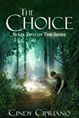 The Choice: Book Two of the Sidhe Paperback