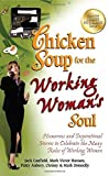 img - for Chicken Soup for the Working Woman's Soul: Humorous and Inspirational Stories to Celebrate the Many Roles of Working Women (Chicken Soup for the Soul) Paperback - October 2, 2012 book / textbook / text book