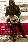 Haunting the Korean Diaspora, Grace M. Cho, 0816652759