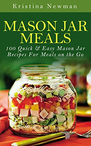Mason Jar Meals Recipes Eating ebook