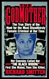 The Godmother: The True Story of the Hunt for the Most Bloodthirsty Female Criminal in Our Time