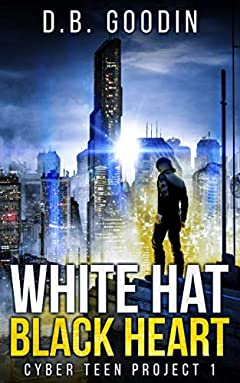 White Hat Black Heart (Cyber Teen Project Book 1)