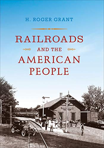 - Railroads and the American People (Railroads Past and Present)