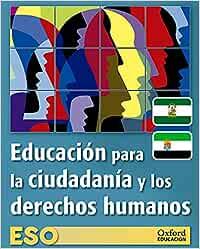 Educación para la ciudadanía y los derechos humanos ESO. Libro del alumno. Adarve (Edición actualizada legislación 2016) - 9780190513122