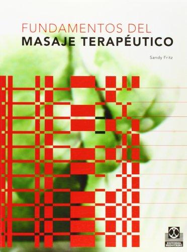 Fundamentos del Masaje Terapeutico (Spanish Edition) [Sandy Fritz] (Tapa Blanda)