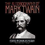 The Autobiography of Mark Twain   Mark Twain,Charles Neider (editor)