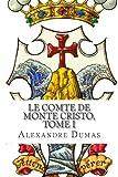 By Alexandre Dumas Le Comte de Monte Cristo, Tome I (French Edition) [Paperback]