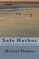 Safe Harbor : A Collection of Sermons on the Occasion of the 25th Anniversary of the Pastorate of Rev. Michael Bledsoe