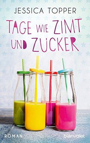 Download for free Tage wie Zimt und Zucker: Roman