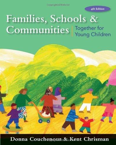 By Donna Couchenour - Families, Schools and Communities: Together for Young Children: 4th (fourth) Edition