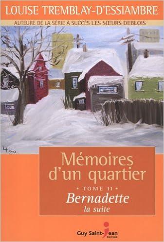 Amazon Fr Memoires D Un Quartier T 11 Bernadette Louise