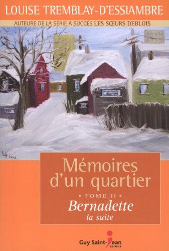Memoires dun Quartier T 11 Bernadette la Suite Tremblay-dEssiambre