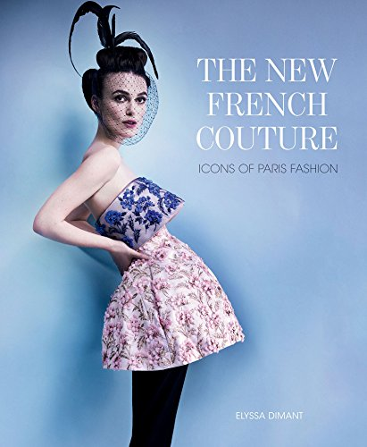 (The New French Couture: Icons of Paris)