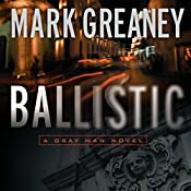 Ballistic: A Gray Man Novel | Mark Greaney
