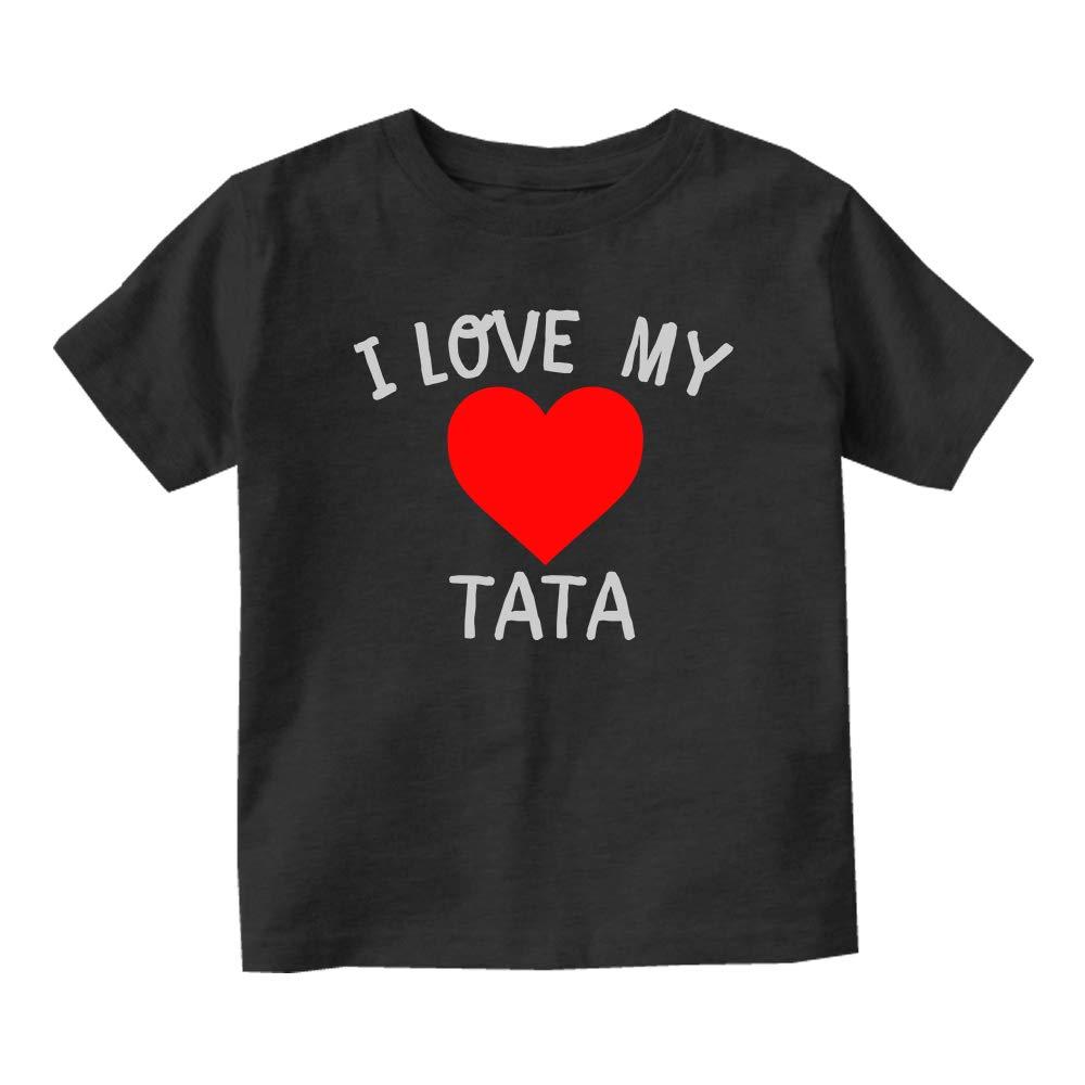 I Love My Tata Baby Toddler T-Shirt Tee Black 4T