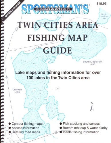 Twin Cities Area Fishing Map Guide: Lake Maps and Fishing Information for Over 100 Lakes in the Twin Cities Area