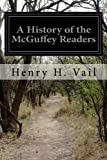 img - for A History of the McGuffey Readers book / textbook / text book