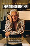 img - for On the Road and Off the Record with Leonard Bernstein: My Years with the Exasperating Genius book / textbook / text book
