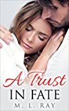 A Trust in Fate (A New Life Series #3)
