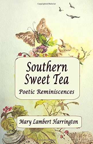 Southern Sweet Tea: Poetic Reminiscences