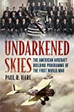img - for Undarkened Skies: The American Aircraft Building Programme of the First World War book / textbook / text book
