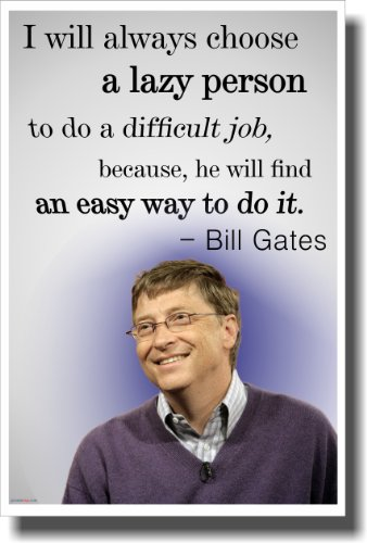 Lazy Person - Bill Gates - New Famous Person Funny Quote Poster
