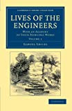 Lives of the Engineers : With an Account of Their Principal Works; Comprising Also a History of Inland Communication in Britain, Smiles, Samuel, 1108052924