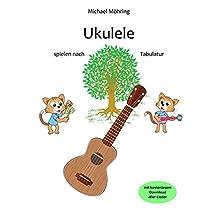 Ukulele: spielen nach Tabulatur (German Edition)