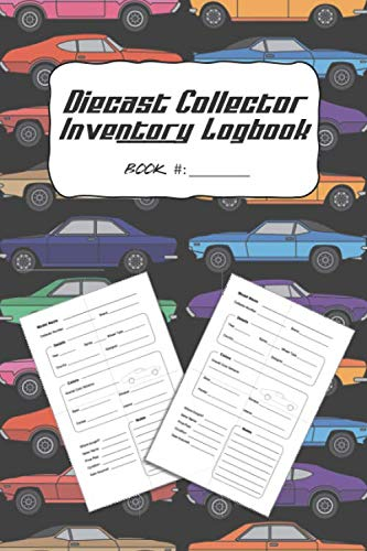 Diecast Collector Inventory Logbook: Detail & track your collection of diecast vehicles