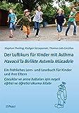 Der Luftikurs für Kinder mit Asthma: Ein fröhliches Lern- und Lesebuch für Kinder und ihre Eltern = Havacık'la Birlikte Astımla Mücadele:Çocuklar ve anne babaları için neşeli eğitici ve öğretici ...